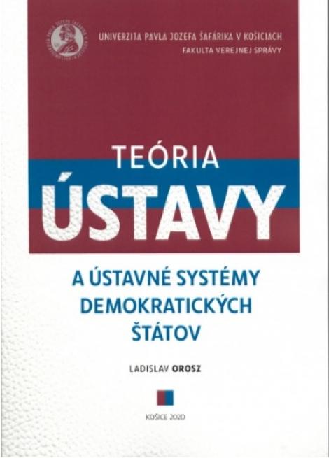 Teória ústavy a ústavné systémy demokratických štátov -