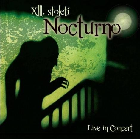 XIII. století - Nocturno (Live in Prague) (Digipack CD)