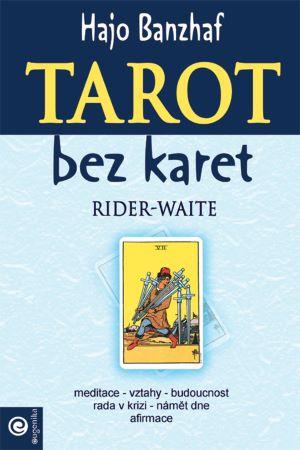 Tarot bez karet - Moudrost Rider-Waite -