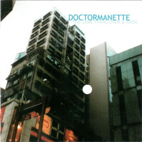Doctormanette - The Same Thing Over & Over (CD)