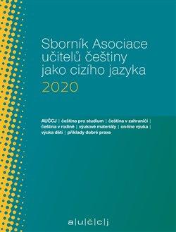 Sborník Asociace učitelů češtiny jako cizího jazyka 2020 -